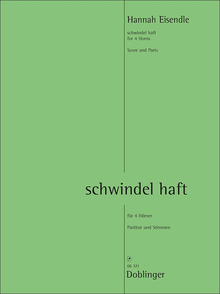 Hannah Eisendle: Schwindel Haft: Brass Ensemble: Score and Parts