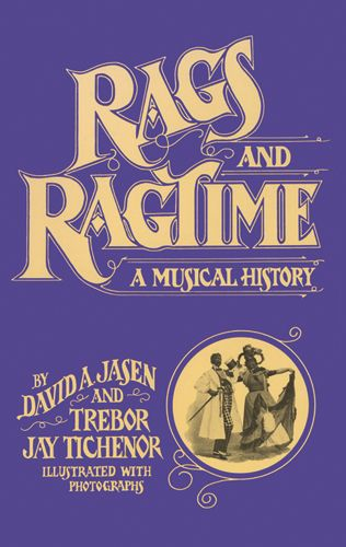 Rags and Ragtime: A Musical History: History