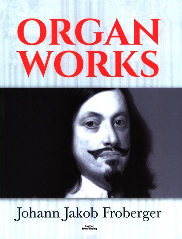 Johann Jakob Froberger: Organ Works: Organ: Instrumental Album