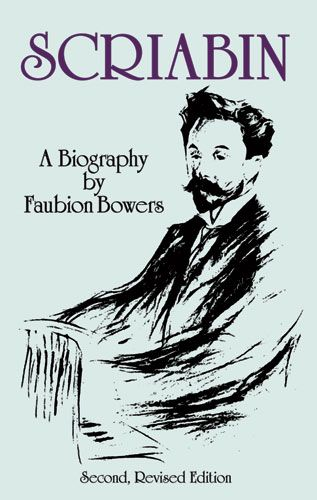 Scriabin  A Biography: Second  Revised Edition: Biography