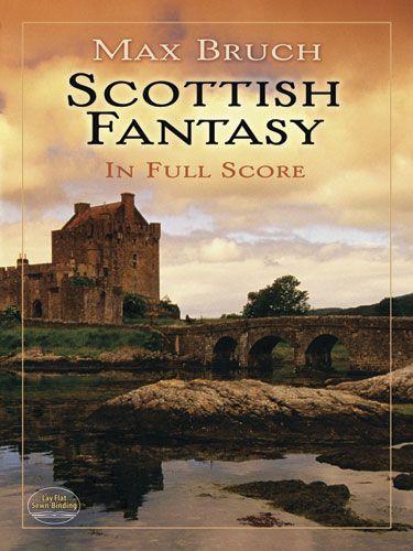 Max Bruch: Scottish Fantasy In Full Score: Orchestra: Score