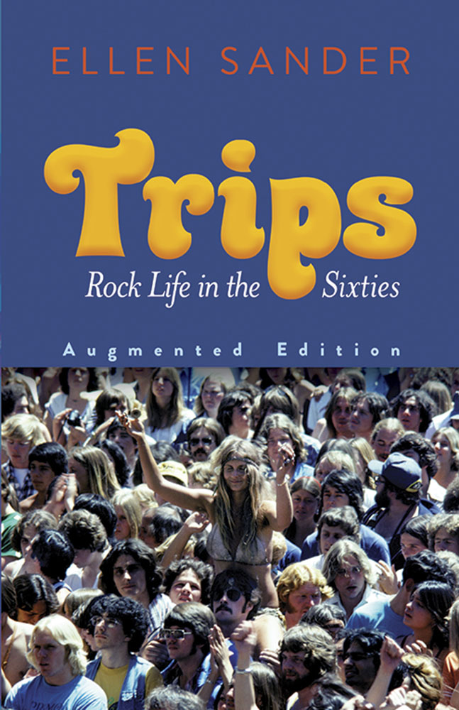 Trips: Rock Life in the Sixties: History