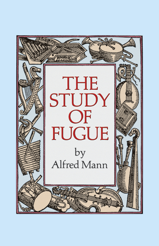 Alfred Mann: The Study Of Fugue: Theory