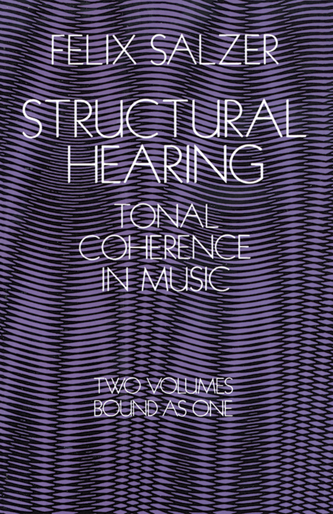 F. Salzer: Structural Hearing : Tonal Coherence In Music: Theory