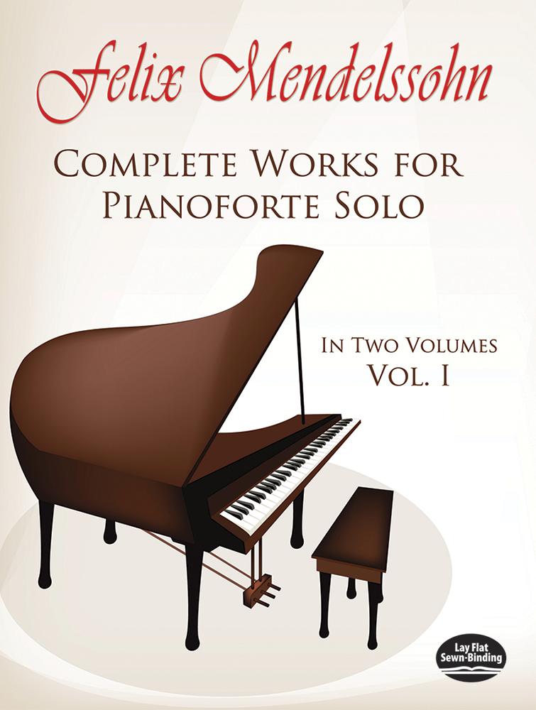 Felix Mendelssohn Bartholdy: Complete Works For Pianoforte Solo Volume 1: Piano: