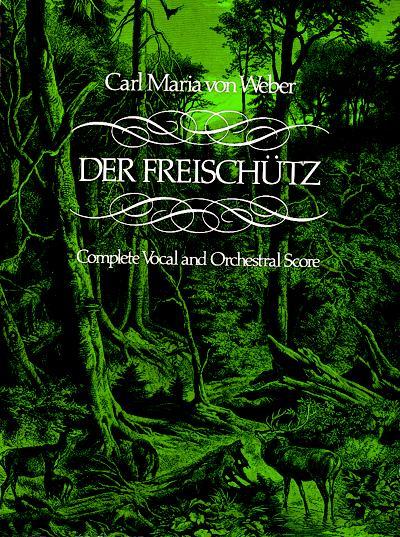 Carl Maria von Weber: Der Freischütz: Opera: Score