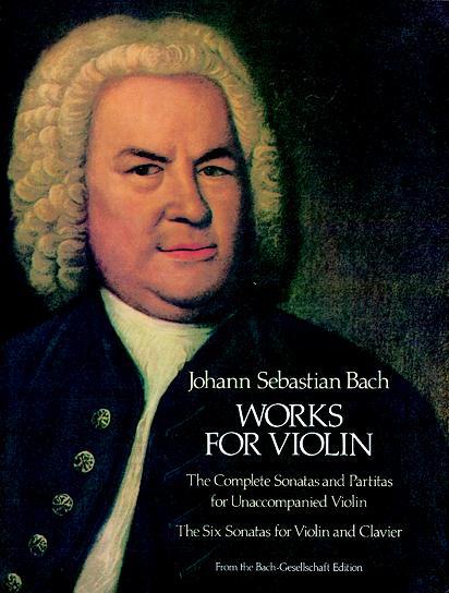 Johann Sebastian Bach: Works For Violin: Violin: Score
