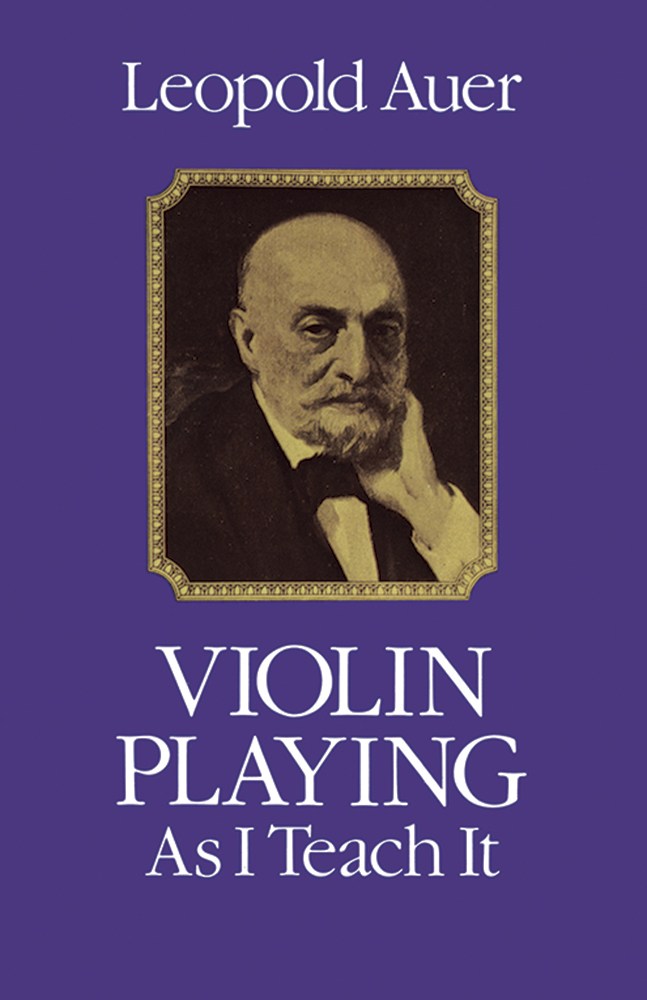 L. Auer: Violin Playing As I Teach It: Violin: Instrumental Tutor