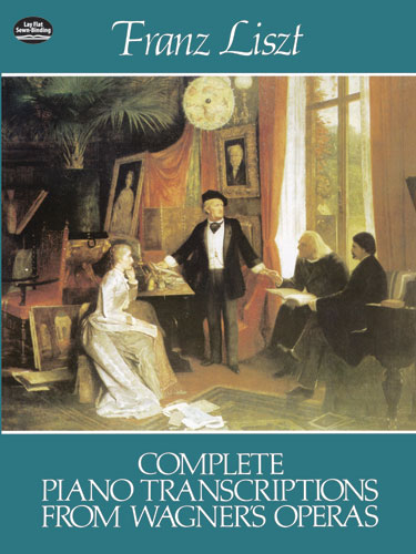 Franz Liszt: Complete Piano Transcriptions From Wagner's Operas: Piano: