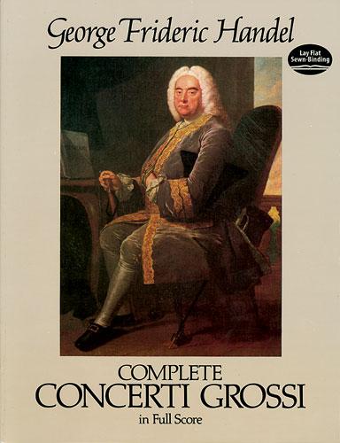 Georg Friedrich Händel: Complete Concerti Grossi: Orchestra: Score