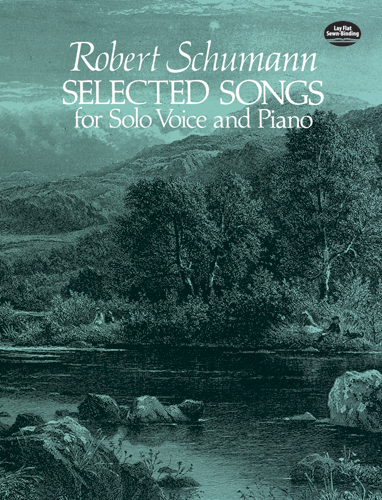 Robert Schumann: Selected Songs For Solo Voice And Piano: Voice: Mixed Songbook