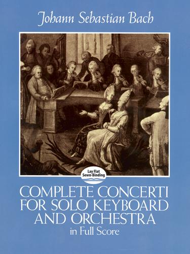 Johann Sebastian Bach: Complete Concerti: Piano: Score