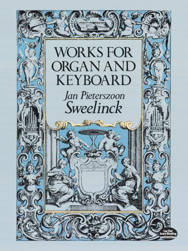 Jan Pieterszoon-Sweelinck: Works For Organ & Keyboard: Piano: Instrumental Album