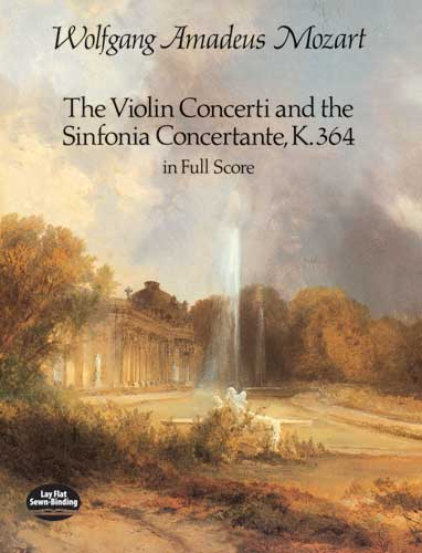 Wolfgang Amadeus Mozart: The Violin Concerti & Sinfonia Concertante K.364: