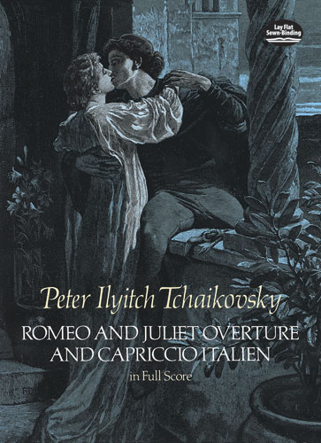 Pyotr Ilyich Tchaikovsky: Romeo And Juliet Overture And Capriccio Italien:
