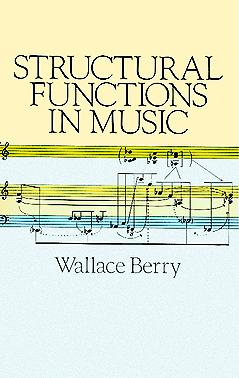 W. Berry: Structural Function In Music: Theory