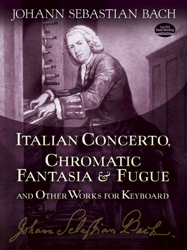 Johann Sebastian Bach: Italian Concerto  Chromatic Fantasia And Fugue: Piano: