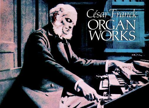 César Franck: Organ Works: Organ: Instrumental Album
