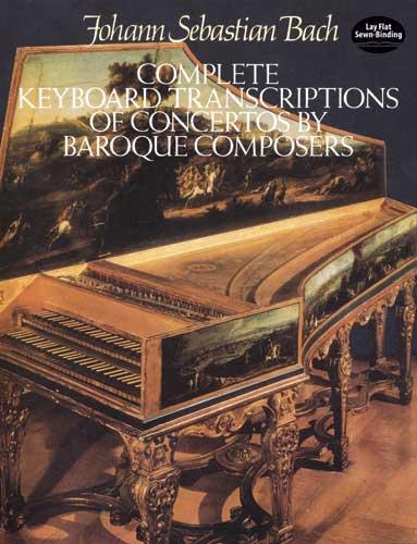 Johann Sebastian Bach: Complete Keyboard Transcriptions of Concertos: Piano:
