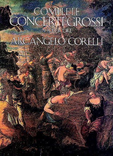 Arcangelo Corelli: Complete Concerti Grossi: Orchestra: Score