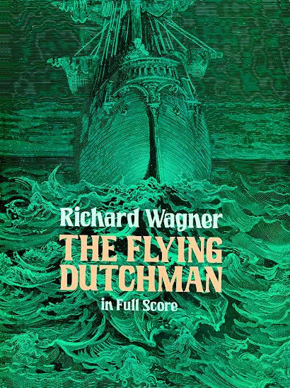 Richard Wagner The Flying Dutchman (Full Score) Orch (Dover Music Scores)