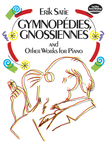 Erik Satie: Gymnopedies  Gnossiennes And Other Works For Piano: Piano: