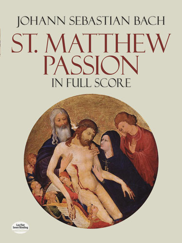 St Matthew Passion in Full Score: Bach (Dover Vocal Scores)