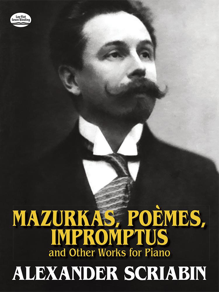 Alexander Scriabin: Mazurkas  Poemes  Impromptus: Piano: Instrumental Album