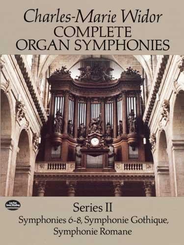 Charles-Marie Widor: Complete Organ Symphonies Series II: Organ: Instrumental