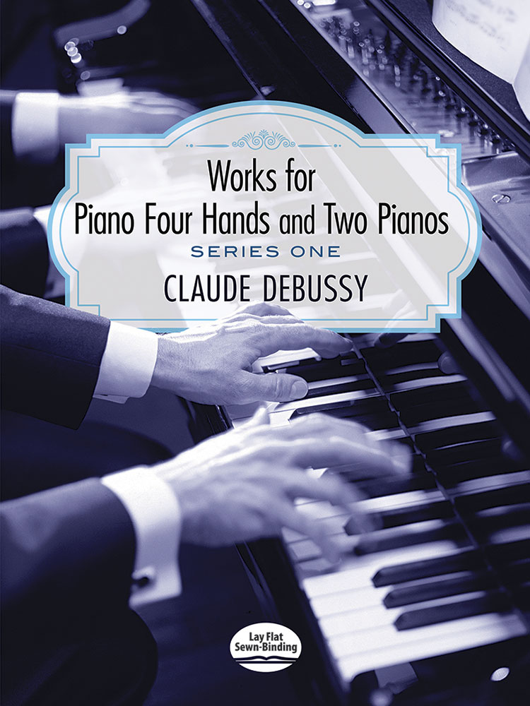 Claude Debussy: Works for Piano Four Hands and Two Pianos: Piano Duet: