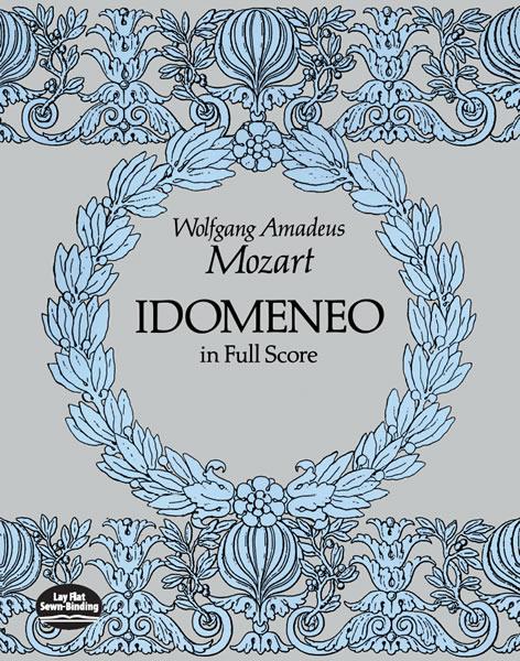 Wolfgang Amadeus Mozart: Idomeneo In Full Score: Opera: Score