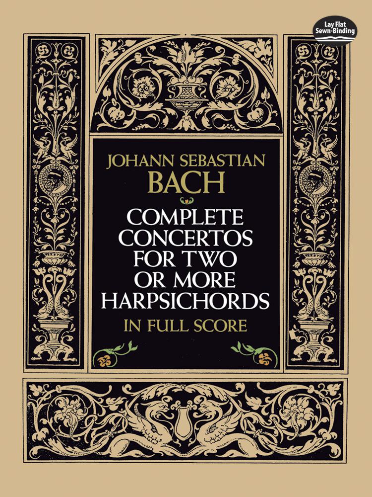 Johann Sebastian Bach: Complete Concertos for Two or More Harpsichords: