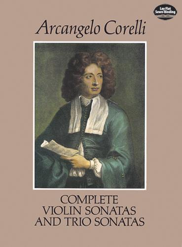 Arcangelo Corelli: Complete Violin Sonatas and Trio Sonatas: Violin: Score