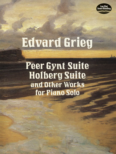 Edvard Grieg: Peer Gynt : Holberg Suite and other compositions: Piano: