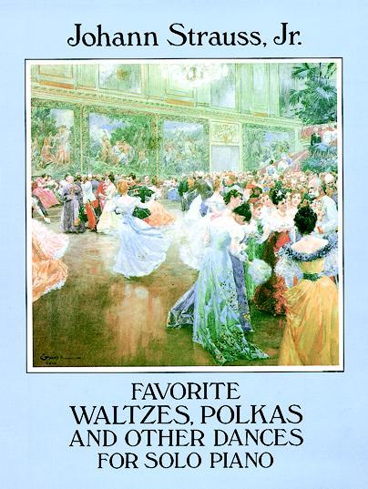 Johann Strauss: Favorite Waltzes Polkas And Other Dances: Piano: Instrumental