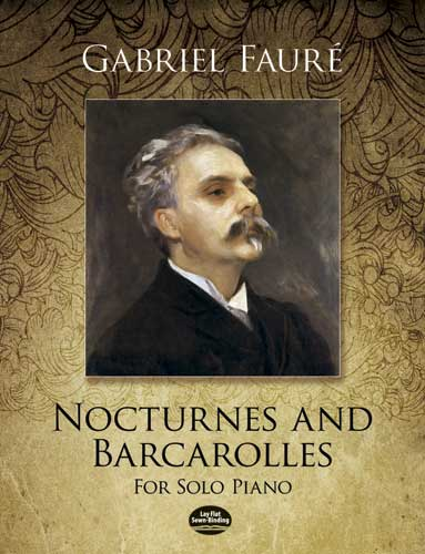 Gabriel Fauré: Nocturnes And Barcarolles For Solo Piano: Piano: Instrumental