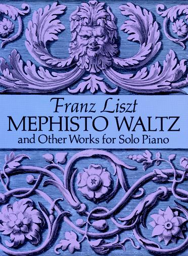 Franz Liszt: Mephisto Waltz And Other Works For Solo Piano: Piano: Instrumental
