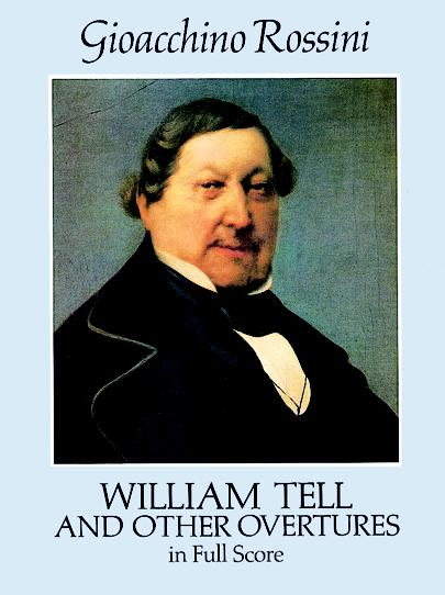 Gioacchino Rossini William Tell And Other Overtures (Full Score) Orch (Dover Music Scores)