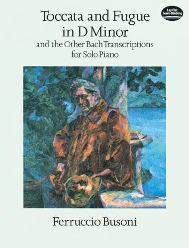 Ferruccio Busoni: Toccata and Fugue in D Minor: Piano: Instrumental Album