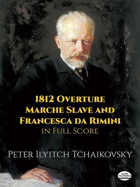 Pyotr Ilyich Tchaikovsky: 1812 Overture  Marche Slave and Francesca da Rimin: