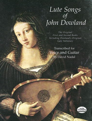 John Dowland David Nadal: Lute Songs of John Dowland for Voice and Guitar: Voice