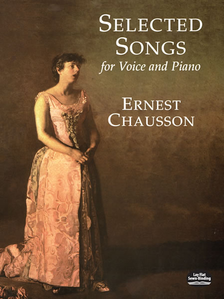 Ernest Chausson: Selected Songs For Voice And Piano: Voice: Vocal Album