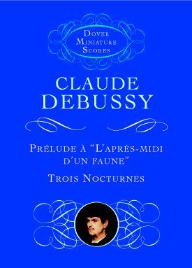 Claude Debussy: Prelude A L'Apres-Midi D'Un Faune/Trois Nocturnes: Orchestra:
