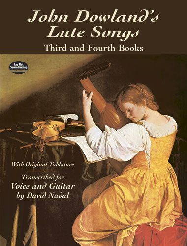 John Dowland: Lute Song's Third And Fourth Books: Voice & Guitar: Vocal Album