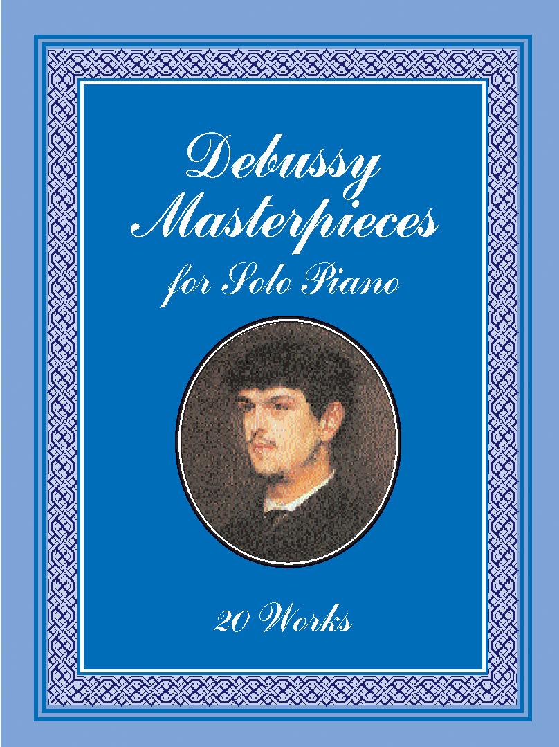 Claude Debussy: Masterpieces For Solo Piano: Piano: Instrumental Album