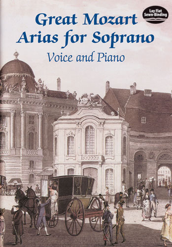 Wolfgang Amadeus Mozart: Great Mozart Arias For Soprano: Voice: Artist Songbook