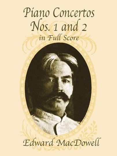 Edward MacDowell: Piano Concertos Nos 1 And 2: Piano: Score