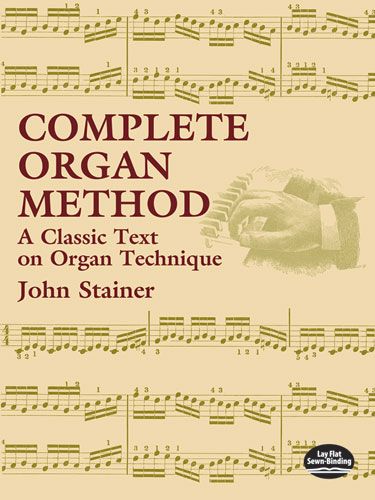 Stainer: Complete Organ Method A Classic Text On Organ: Organ: Instrumental