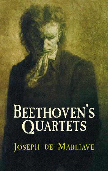 J. de Marliave: Beethoven's Quartets: History