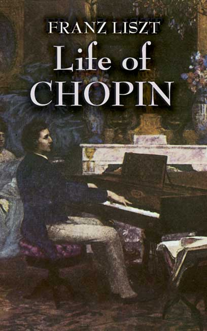 Franz Liszt: Life Of Chopin: Biography
